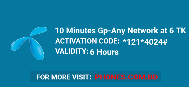 10 Minutes Gp Any Network at 6 TK