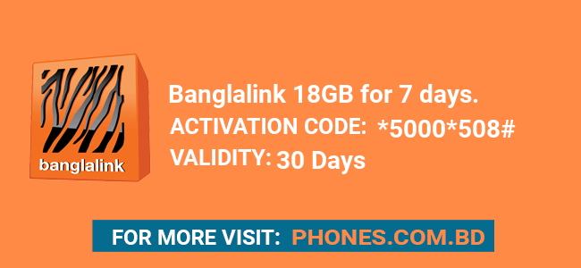 Banglalink 18GB for 7 days.