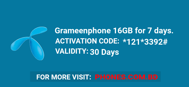 Grameenphone 16GB for 7 days.